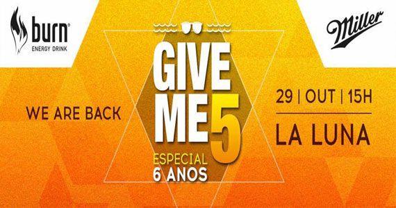 Festa Give Me 5 completa 6 anos com atrações especiais no La Luna Eventos BaresSP 570x300 imagem