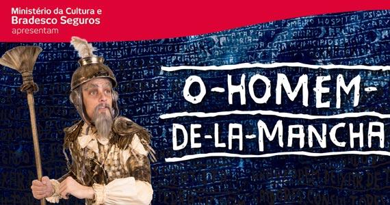 Musical O Homem de La Mancha em cartaz no Teatro Alfa Eventos BaresSP 570x300 imagem