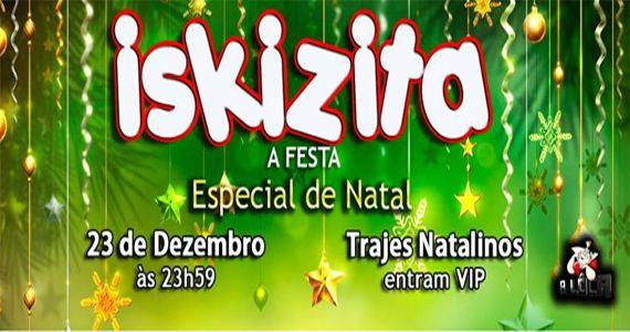 Véspera de Natal acontece a Festa Iskizita Especial de Natal agitando o A Lôca Eventos BaresSP 570x300 imagem