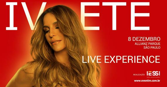 Ivete Sangalo realiza gravação do novo DVD Live Experience no palco do Allianz Parque