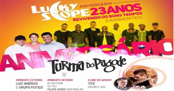 Niver 23 anos Lucky Scope com Turma do Pagode, Luiz Américo, Feitiço, Tite e Filipe Lemos no Lucky Scope Eventos BaresSP 570x300 imagem