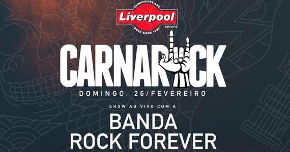 Liverpool recebe a 5ª edição do CarnaRock com a banda Rock Forever Eventos BaresSP 570x300 imagem