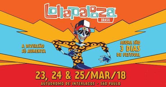 Lollapalooza 2018 oferece 3 dias de shows no Autódromo de Interlagos