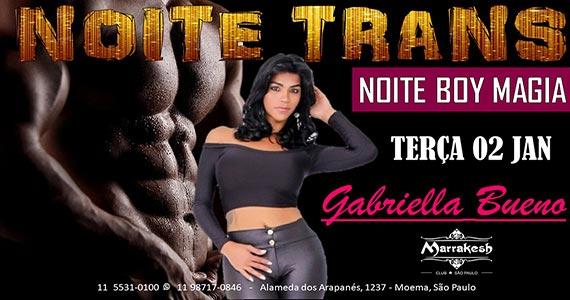 Noite Trans Boy Magia com Gabriella Bueno esquentando o Marrakesh Club