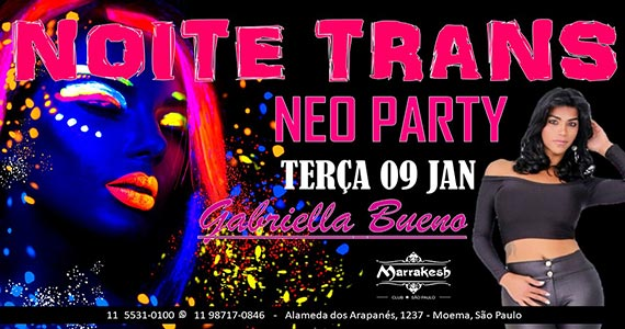 Noite Trans Neo Party com Gabriella Bueno no Marrakesh Club