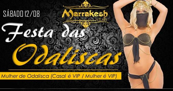 Marrakesh Club recebe os agitos da Festa das Odaliscas no sábado
