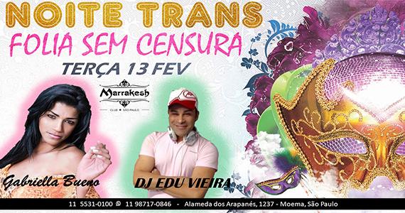 Noite Trans traz Folia Sem Censura para a terça de Carnaval do Marrakesh Club