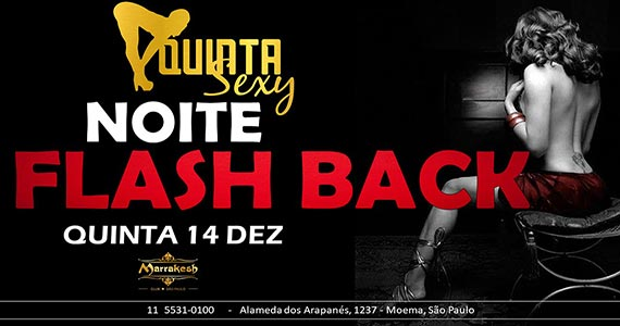 Quinta Sexy apresenta a Noite do Flash Back no Marrakesh Club