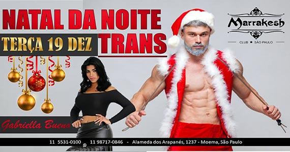 Natal da Noite Trans  no Marrakesh Club
