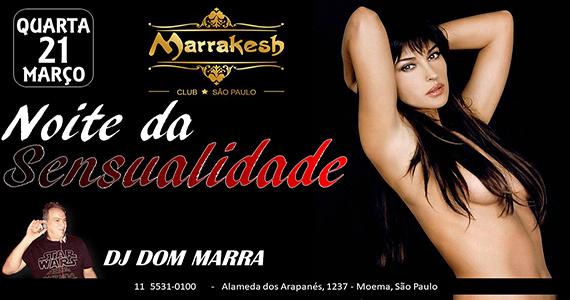 Noite da Sensualidade com DJ Dom Marra animando o Marrakesh Club