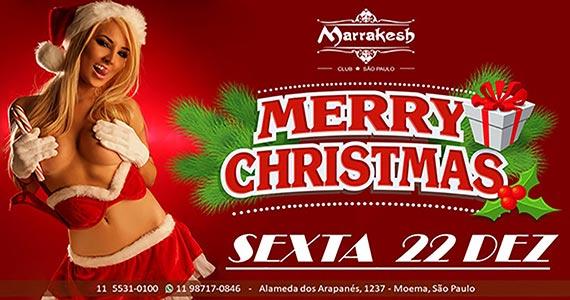 Festa de Merry Christmas comanda a noite de sexta-feira no Marrakesh Club