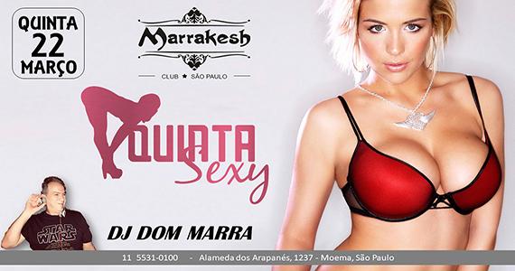 Quinta Sexy com muito swing e erotismo esquentando a noite no Marrakesh Club