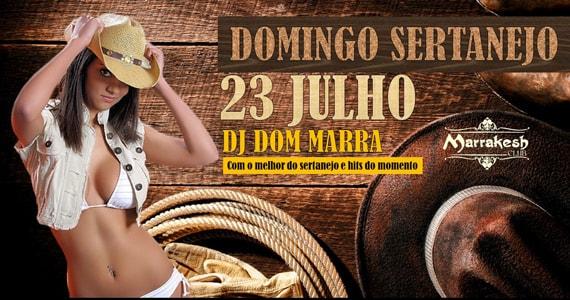 Domingo Sertanejo com DJ Dom Marra animando a noite do Marrakesh Club