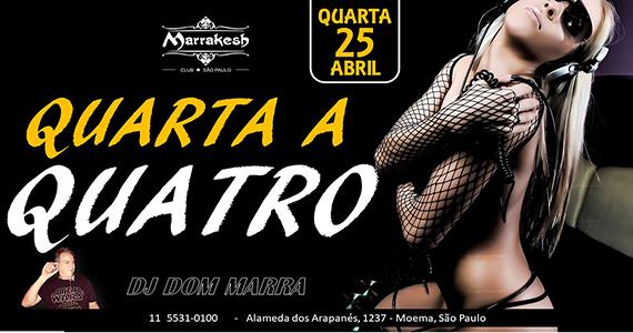 Quarta a Quatro anima a noite com DJ Dom Marra no Marrakesh Club