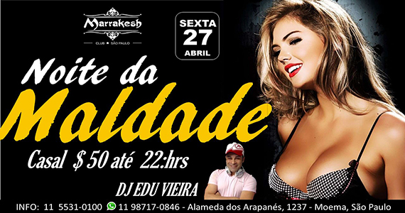 Noite da Maldade com DJ Edu Vieira agitando a sexta-feira do Marrakesh Club