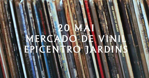 Epicentro Jardins recebe Mercado de Vinil com diversos expositores no sábado Eventos BaresSP 570x300 imagem