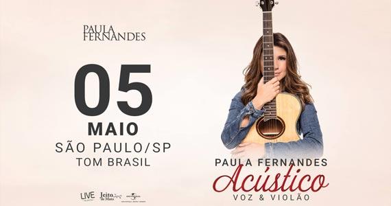 Cantora Paula Fernandes apresenta a turnê Acústico - Voz e Violão no Tom Brasil Eventos BaresSP 570x300 imagem