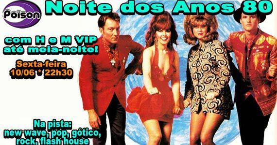 Noite dos Anos 80 com o melhor do flash back no Poison Bar e Balada sexta-feira Eventos BaresSP 570x300 imagem