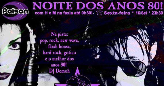 Noite dos Anos 80 com flash back no Poison Bar e Balada Eventos BaresSP 570x300 imagem