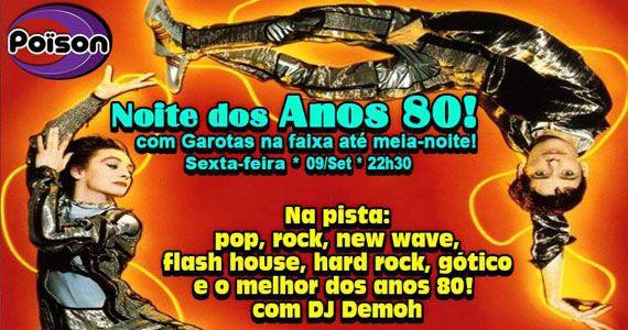Noite dos Anos 80 com muito flash back animando o Poison Bar e Balada Eventos BaresSP 570x300 imagem
