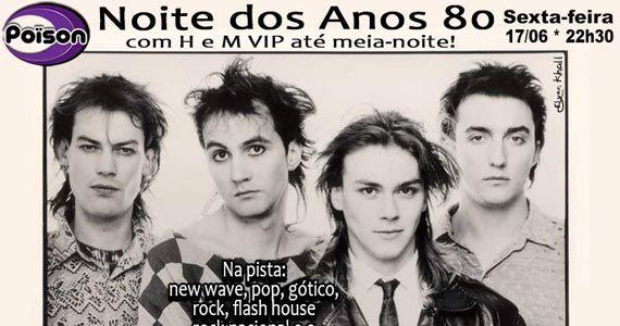 Noite dos Anos 80 com o melhor do flash back e pop rock no Poison Bar e Balada Eventos BaresSP 570x300 imagem