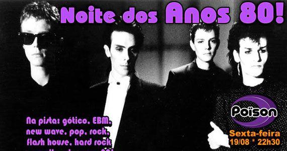 Noite dos Anos 80 com DJ Demoh animando a sexta nas pick-ups do Poison Bar e Balada Eventos BaresSP 570x300 imagem