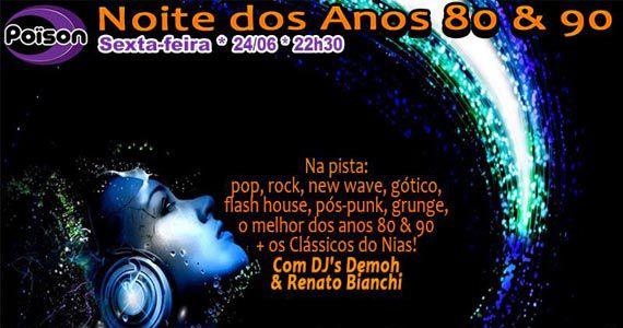 Noite dos Anos 80 e 90 com DJ Demoh e Renato Bianchi no Poison Bar e Balada Eventos BaresSP 570x300 imagem