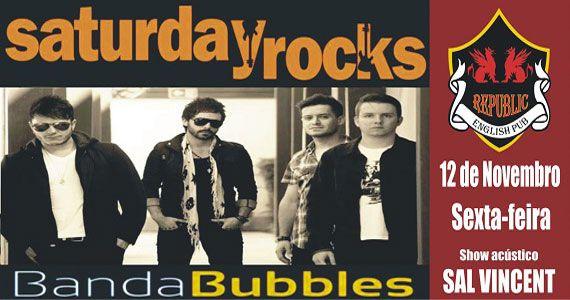 Banda Bubbles e Sal Vincent agitam o sábado com pop rock no Republic Pub Eventos BaresSP 570x300 imagem