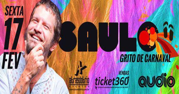 Saulo realiza Grito de carnaval com show no palco da Audio Eventos BaresSP 570x300 imagem