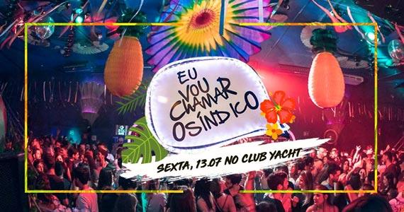 Festa Eu Vou Chamar o Síndico com o melhor da música brasileira no Club Yacht Eventos BaresSP 570x300 imagem