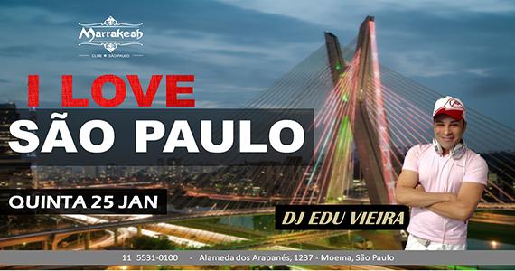 Quinta do I Love São Paulo animando o feriado com DJ Edu Vieira no Marrakesh Club
