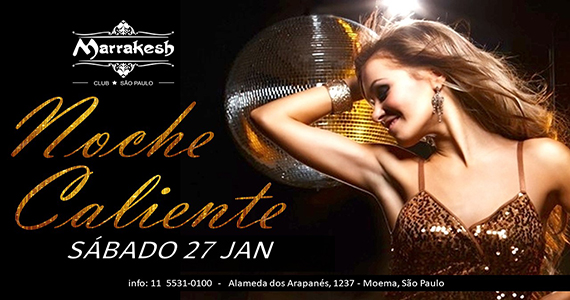 Noche Caliente com muito swing animando o sábado do Marrakesh Club