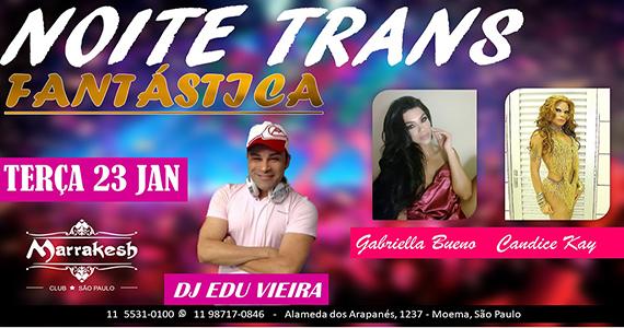 Noite Trans Fantástica com DJ Edu Vieira e Gogo Girls no Marrakesh Club