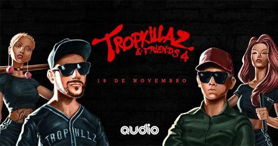 4ª Edição do Tropkillaz & Friends está de volta em São Paulo, na Audio  Eventos BaresSP 570x300 imagem