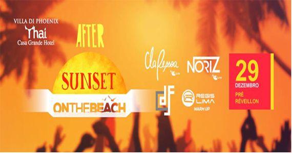 After Oficial Sunset On The Beach com os Djs Regis Lima, Cla Pessoa, Dee Franco e Noriz no Villa Di Phoenix - Thai Guaruja  Eventos BaresSP 570x300 imagem