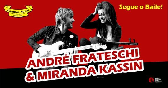 Show Segue o Baile com André Frateschi & Miranda Kassin no Bourbon Street Music Club Eventos BaresSP 570x300 imagem