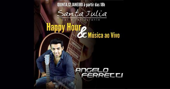 Happy Hour e música ao vivo de Angelo Ferrecci no Bar Santa Julia Eventos BaresSP 570x300 imagem