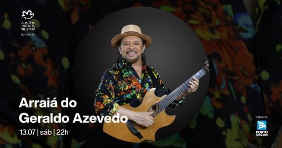 Arraiá do Geraldo Azevedo na Casa Natura Musical Eventos BaresSP 570x300 imagem