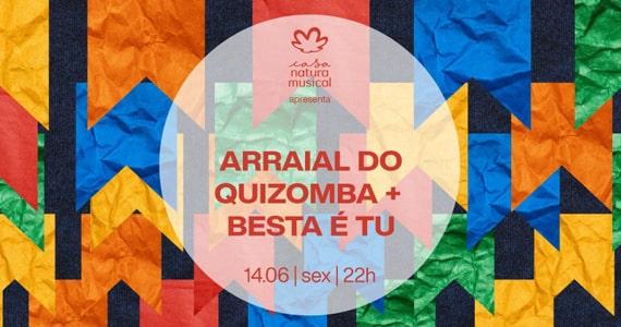 Arraial do Quizomba + Besta É Tú promete sacudir a Casa Natura Musical Eventos BaresSP 570x300 imagem