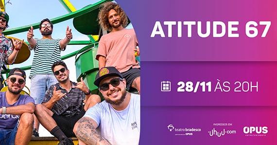 Atitude 67 realiza apresentação única no Teatro Bradesco Eventos BaresSP 570x300 imagem