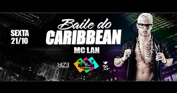 Caribbean Disco Club recebe o funkeiro Mc Lan para por todo mundo para dançar no Baile do Caribbean  Eventos BaresSP 570x300 imagem