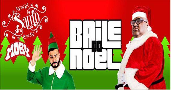 Após a ceia de Natal venha curtir o Baile do Noel do Santo Moby na Moby Club Eventos BaresSP 570x300 imagem