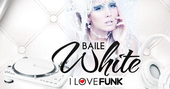 Baile White, I Love Funk, embala a noite de sexta no The L Club Eventos BaresSP 570x300 imagem