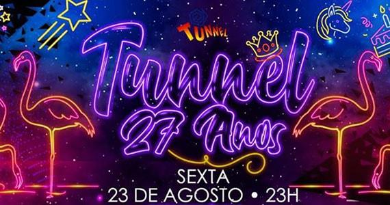 Tunnel realiza festa de comemoração aos 27 anos da casa Eventos BaresSP 570x300 imagem