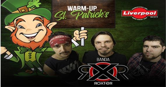 Programação Especial do St. Patricks Day no Liverpool Bar tem WarmUp com a Banda Roxter Eventos BaresSP 570x300 imagem
