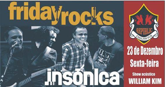 William Kim e banda Insônica comandam a Friday Rocks no Republic Pub Eventos BaresSP 570x300 imagem