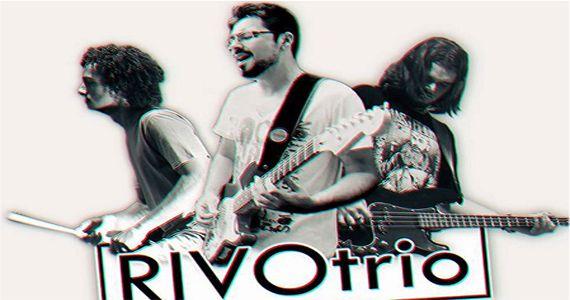 A banda RivoTrio leva para O Malleys músicas no estilo pop rock nacional e internacional Eventos BaresSP 570x300 imagem