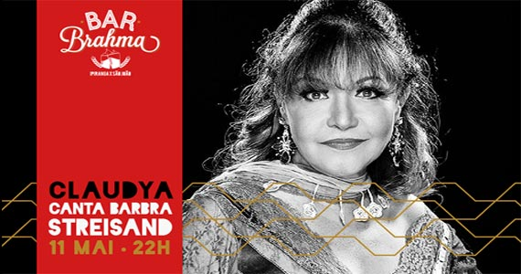 Bar Brahma recebe o show Claudya Sings Barbra Streisand nesta quinta-feira Eventos BaresSP 570x300 imagem