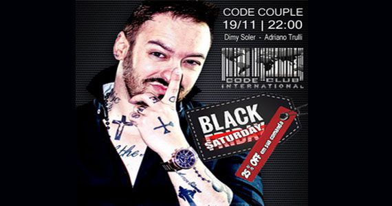 Noite do Black Saturday com os agitos dos Djs Adriano Trulli e Dimmy Soler no Code Club Eventos BaresSP 570x300 imagem