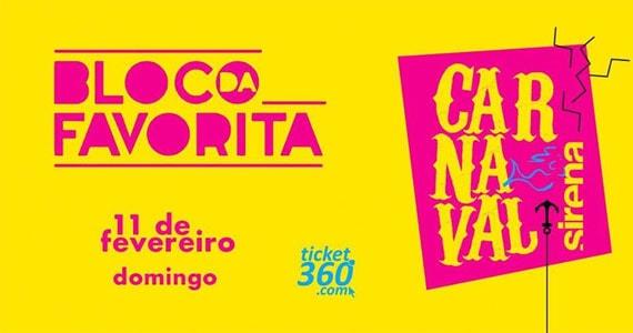 Carnaval do Sirena 2018 com o bloco da Favorita, Mc Bola, Dj Tubarão e Rodrigo Mantega Eventos BaresSP 570x300 imagem